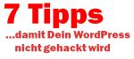 7 Tipps damit Dein WordPress nicht gehackt wird